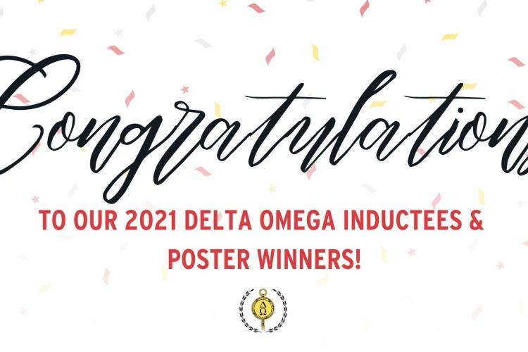Congratulations Delta Omega inductees and Poster Winners